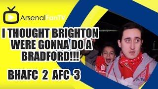 I Thought Brighton Were Gonna Do A Bradford!!! - Brighton 2 Arsenal 3
