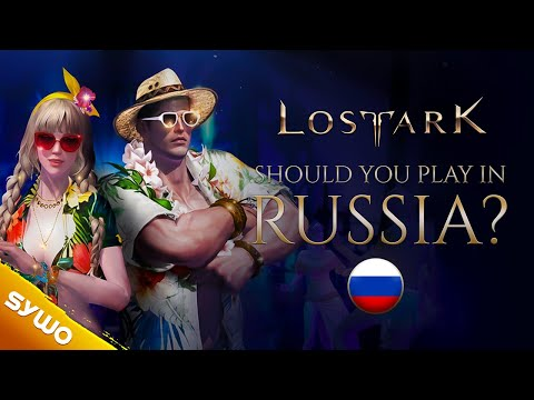 Is It Worth Playing Lost Ark In Russia?
