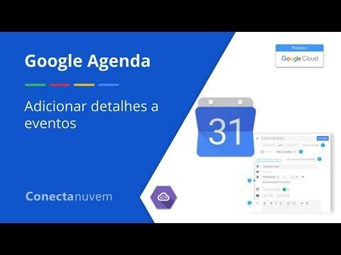 Como adicionar detalhes a eventos - Google Agenda