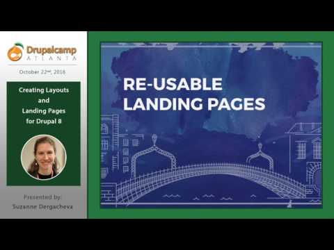 DrupalCamp Atlanta 2016: Creating Layouts and Landing Pages for Drupal 8 (Suzanne Dergacheva) on YouTube