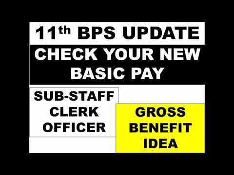 11TH BPS - CHECK YOUR NEW BASIC PAY AND IDEA OF GROSS SALARY