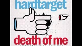 Hard Target - Death Of Me