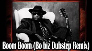 Boom Boom (Bo biz Dubstep Remix) - John Lee Hooker