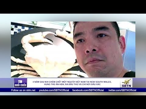 4 năm sau khi giết một người VN tại New South Wales, hung thủ ân hận, ra đầu thú & chỉ nơi giấu xác