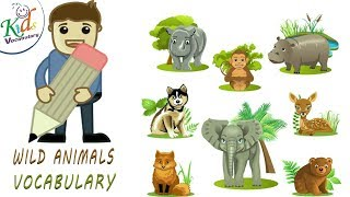 kids Vocabulary | Learn Wild Animal Names and Sounds| Wild Animals Vocabulary