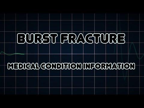 Burst fracture (Medical Condition)