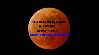 August 7 Full Moon Lunar Eclipse in Aquarius Breaking From the Norm