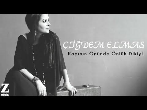 Çiğdem Elmas - Kapının Önünde Önlük Dikiyi [ Sandığımdaki Türküler © 2016 Z Yapım ]