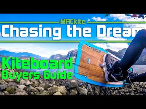 Kiteboard Buyers Guide - Chasing The Dream: Vlog 8
