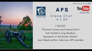 "Aps Stamp Chat: ""patriotic Covers & History: Part I: Ft. Sumter & Its Long Shadow Secession..."""