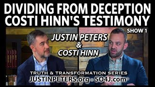 Costi Hinn's Testimony & Justin Peters: Dividing from Deception - SO4J-TV | Show 1