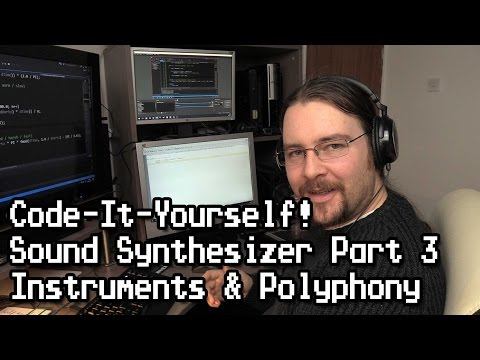 Code-It-Yourself! Sound Synthesizer #3 - Instruments & Polyphony