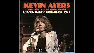 KEVIN AYERS and the whole wide world - Live At Drijbregen, Holland 1970