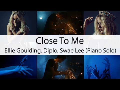 """""""Close To Me"""" - Ellie Goulding, Diplo, Swae Lee (Piano Cover)"""