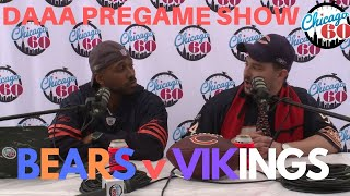 BEARS v VIKINGS at the CBTC - DAAA PREGAME SHOW - Da Chicago 60