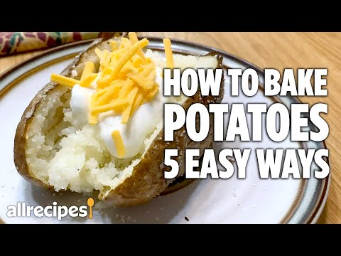 How to Bake Potatoes 5 Easy Ways | You Can Cook That | Allrecipes.com