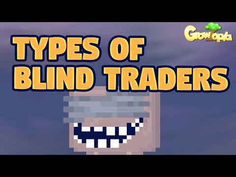 TYPES OF BLIND TRADERS IN GROWTOPIA!
