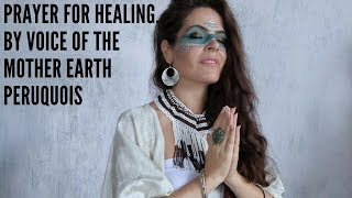 Prayer For Healing - Great Mother - Peruquois \u0026 Solar Wind