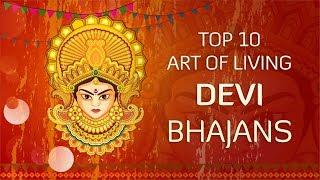 Top 10 Devi Bhajans by Art of Living | Non-Stop Best Devi Bhajans | Navratri Songs