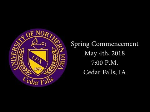 UNI Spring 2018 Commencement May 4, 7 P.M. - CHAS