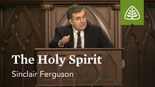 Sinclair Ferguson: The Holy Spirit
