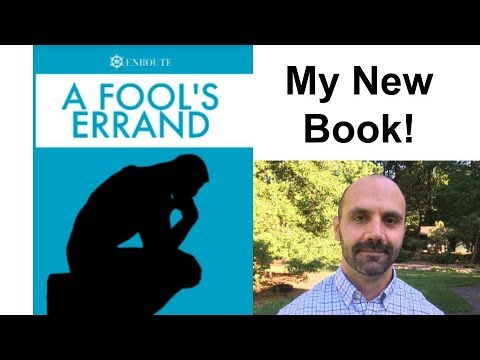My New Book - A Fool's Errand: A Brief, Informal Introduction to Philosophy for Young Catholics.