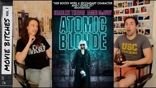 Atomic Blonde | Movie Review | MovieBitches Ep 159