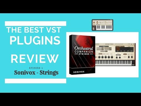 The Best VST plugins review ( Episode 1) - Sonivox - Orchestral companion Strings