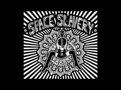 Space Slavery - Space Slavery (Full Album)