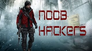 Tom Clancy's The Division 1.5 | Hacker in The Dark Zone | Noob Hackers