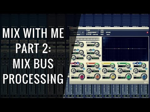 Mix With Me: Mix Buss Processing (Part 2 of 6) – RecordingRevolution.com