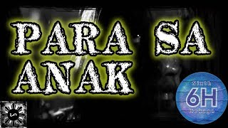 Para sa Anak - Tagalog Horror Story (Fiction)