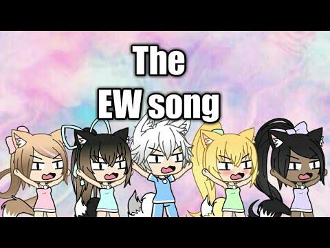 The EW Song | Gacha Verse |