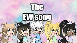 The EW song | gacha verse |