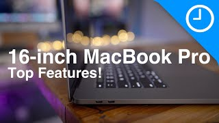 16-inch MacBook Pro Top Features!