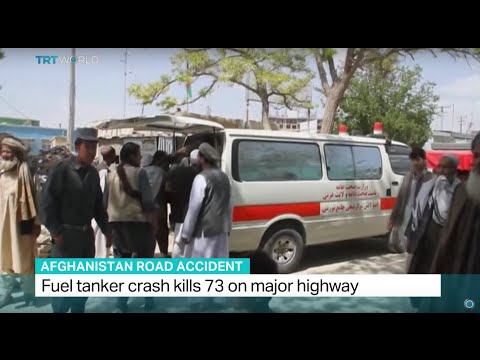 Fuel tanker crash kills 73 on major highway in Afghanistan, Bilal Sarwary reports