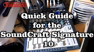 Quick Guide for the SoundCraft Signature 10