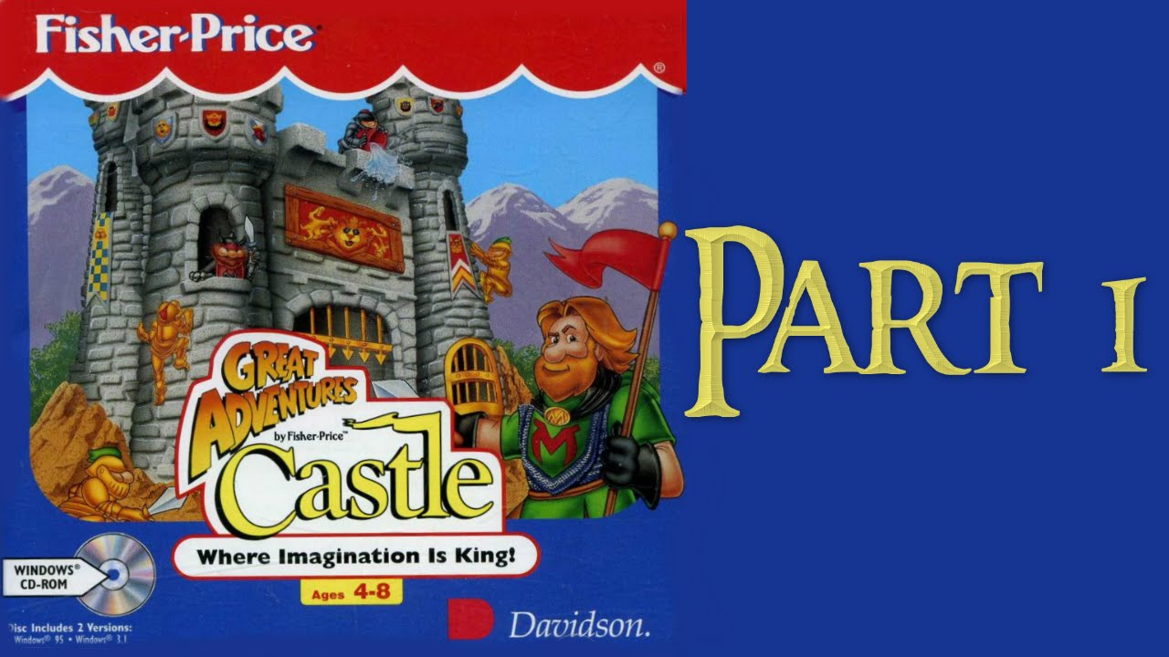 Whoa, I Remember: Fisher-Price Great Adventures Castle (Windows 98  Edition): Part 1
