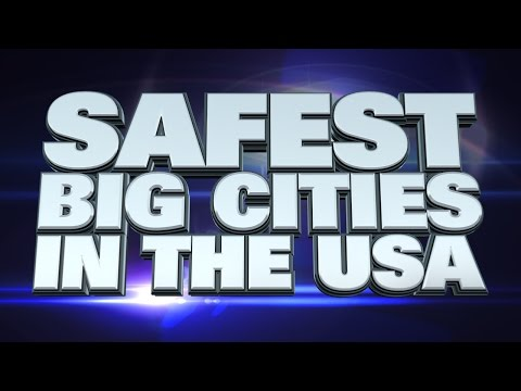 10 Safest Big Cities In The USA 2015