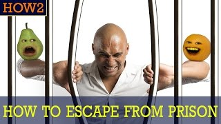HOW2: How to Escape From Prison!