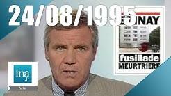 20h France 2 du 24 août 1995 - Fusillade à Epinay sur Seine | Archive INA