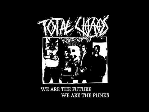 Total Chaos - We Are The Future, We Are The Punks