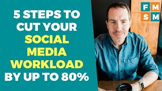 The Exact Blueprint For My Five Minute Social Method To Cut Your Social Media Workload By 80%