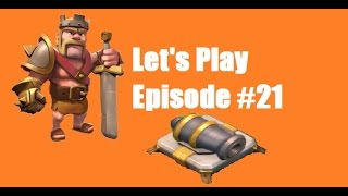 Clash of Clans - Lets Play Episode 21: Cannons get hit with that upgrade button!
