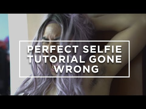 PERFECT SELFIE TUTORIAL GONE WRONG