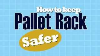 How to Keep Pallet Rack Safer