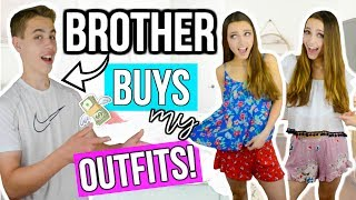 MY BROTHER BUYS MY OUTFITS! Shopping Challenge 2017!