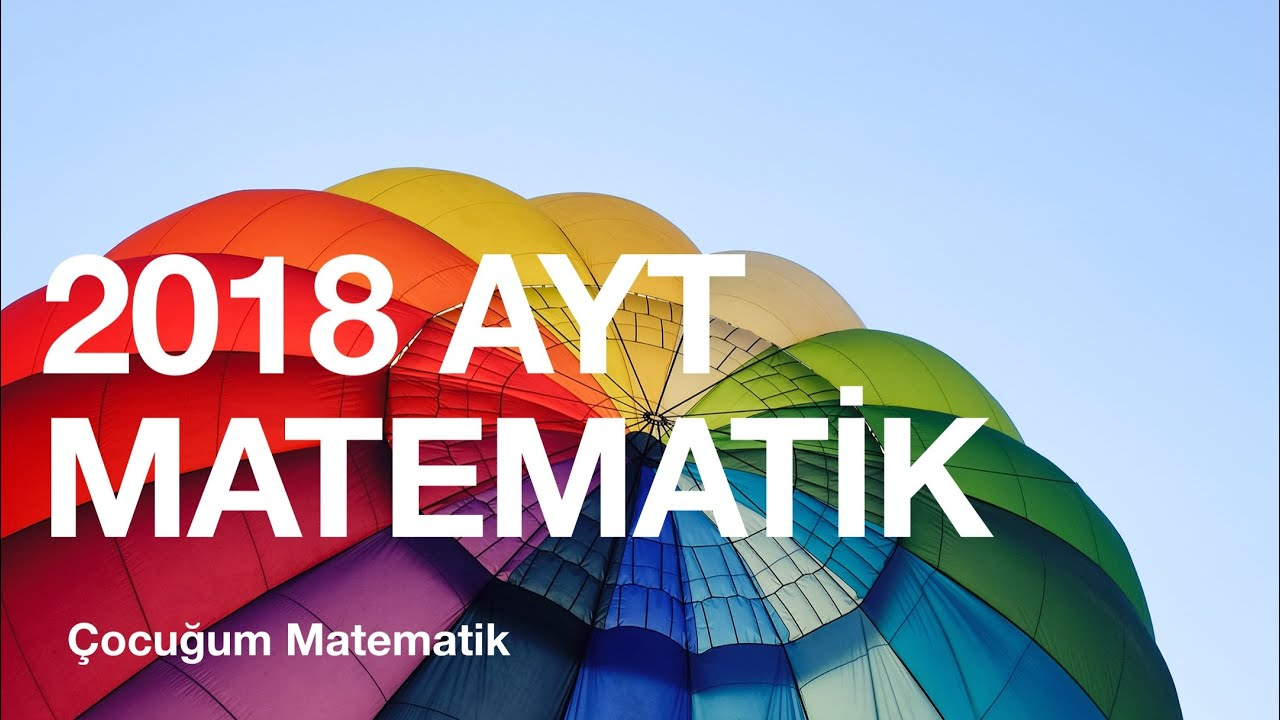 2018 AYT MATEMATİK ÇÖZÜMLERİ (1-15)