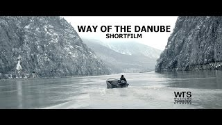 Scurtmetraj Calea Dunarii / Way of the Danube Shortfilm