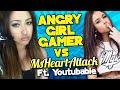 Angry Girl Gamer Vs Msheartattack Ft Youtubable